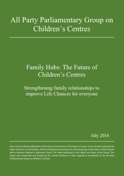 Family Hubs: The Future of Children's Centres Strengthening family relationships to improve Life Chances for everyone